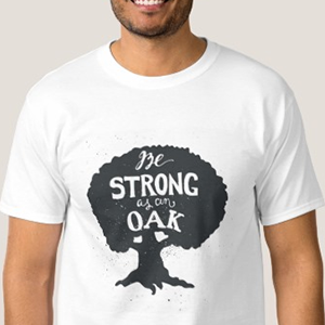 Be Strong As An Oak Tシャツ